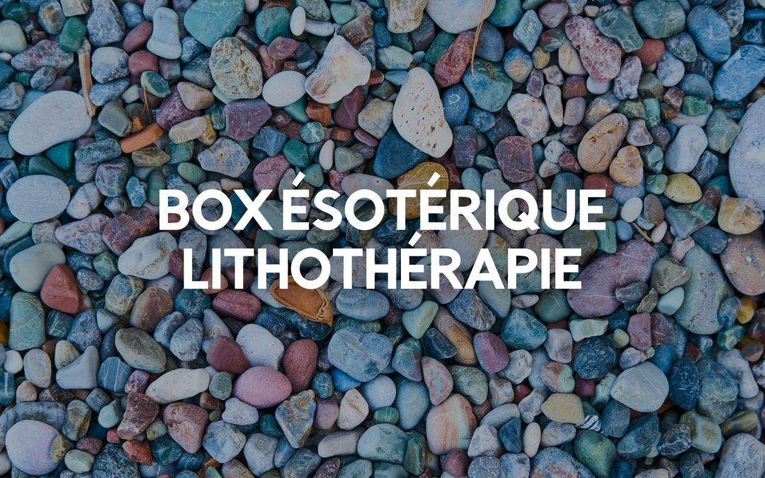BOX ESOTERIQUE LITHOTHERAPIE