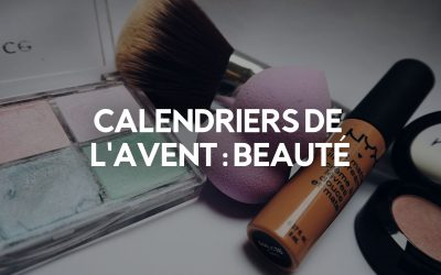 Les 18 Meilleurs Calendriers de l'Avent Beauté (Maquillage, Cosmétiques, Parfums, etc.)